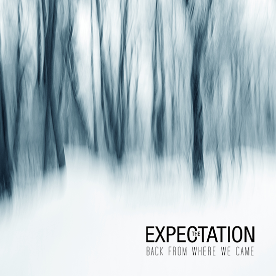 The Expectation - Back From Where We Came